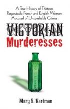 Hartman, Mary S. Victorian Murderesses