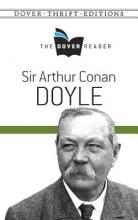 Doyle, Arthur Conan Sir Arthur Conan Doyle the Dover Reader