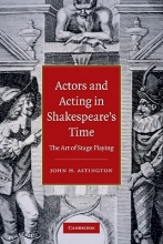 Astington, John H Actors and Acting in Shakespeare`s Time