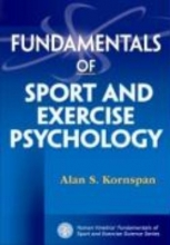 Kornspan, Alan Fundamentals of Sport and Exercise Psychology