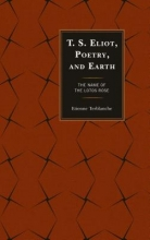 Terblanche, Etienne T. S. Eliot, Poetry, and Earth