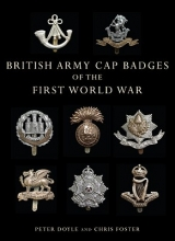 Doyle, Peter British Army Cap Badges of the First World War