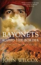 Wilcox, John Bayonets Along the Border