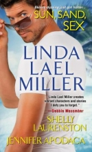 Miller, Linda Lael,   Laurenston, Shelly,   Apodaca, Jennifer Sun, Sand, Sex