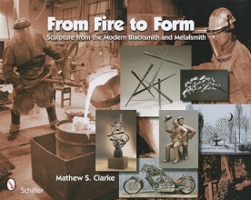 Clarke, Mathew S. From Fire to Form