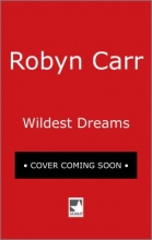 Carr, Robyn Wildest Dreams