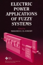 El-Hawary, Mohamed E. ,Dr. Electric Power Applications of Fuzzy Systems