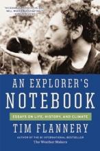 Flannery, Tim An Explorer`s Notebook