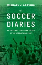 Agovino, Michael J. The Soccer Diaries