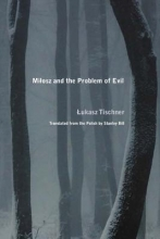 Tischner, Lukasz Milosz and the Problem of Evil