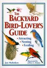 Mahnken, Jan The Backyard Bird-Lover`s Guide