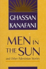 Kanafani, Ghassan Men in the Sun and Other Palestinian Stories