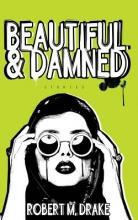 Drake, Robert M. Beautiful and Damned