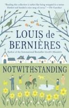 De Bernieres, Louis Notwithstanding