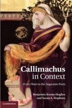 Acosta-Hughes, Benjamin Callimachus in Context
