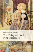Murphy, Terence Patrick The Fairytale and Plot Structure