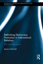Schmidt, Jessica Rethinking Democracy Promotion in International Relations