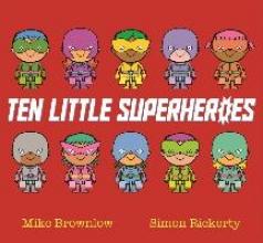 Brownlow, Mike Ten Little Superheroes