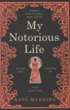 Manning, Kate My Notorious Life