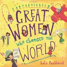 Kate Pankhurst Fantastically Great Women Who Changed the World