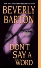 Barton, Beverly Don`t Say a Word