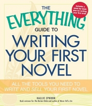 Ephron, Hallie The Everything Guide to Writing Your First Novel