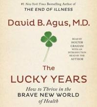 Agus, David, M.D. The Lucky Years