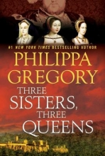 Gregory, Philippa Three Sisters, Three Queens