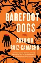 Ruiz-Camacho, Antonio Barefoot Dogs