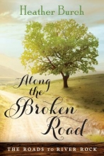 Burch, Heather Along the Broken Road