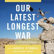 O`Connell, Aaron B. Our Latest Longest War