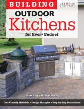Cory, Steve,   Slavik, Diane Building Outdoor Kitchens for Every Budget