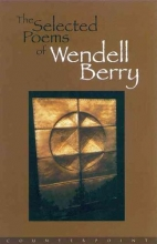 Berry, Wendell The Selected Poems of Wendell Berry
