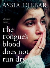 Djebar, Assia Tongue`s Blood Does Not Run Dry