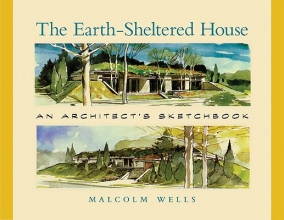 Wells, Malcolm The Earth-Sheltered House