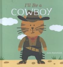 Bijsterbosch, Anita I`ll be a cowboy