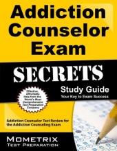 Addiction Counselor Exam Secrets Study Guide
