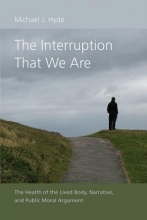 Michael J. Hyde The Interruption That We Are