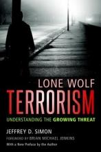 Simon, Jeffrey D. Lone Wolf Terrorism