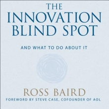 Baird, Ross The Innovation Blind Spot
