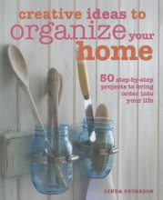 Peterson, Linda Creative Ideas to Organize Your Home