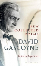 David Gascoyne,   Roger Scott New Collected Poems