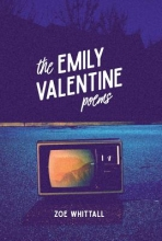 Whittall, Zoe The Emily Valentine Poems