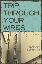 Layden, Sarah Trip Through Your Wires