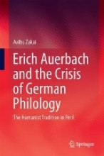 Avihu Zakai Erich Auerbach and the Crisis of German Philology