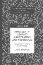 Thomas, Julia Nineteenth-Century Illustration and the Digital