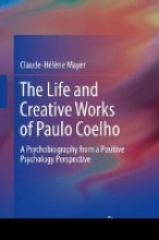 Claude-Helene Mayer The Life and Creative Works of Paulo Coelho