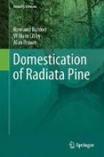 Rowland Burdon,   William Libby,   Alan Brown Domestication of Radiata Pine