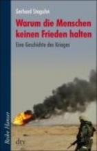 Staguhn, Gerhard Warum die Menschen keinen Frieden halten