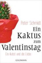 Schmidt, Peter Ein Kaktus zum Valentinstag